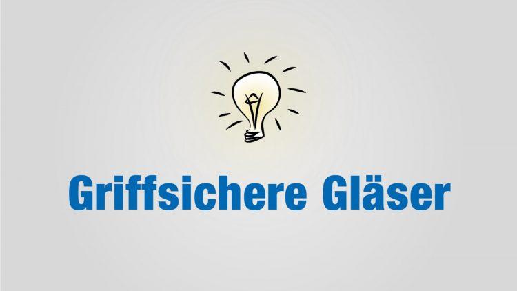 Griffsichere Gläser - Titel von Teil 2 der Life-Hack-Reihe