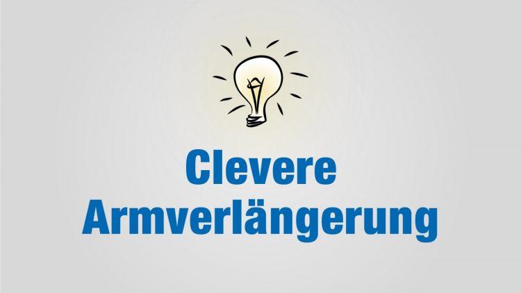 Clevere Armverlängerung - Titel von Teil 3 der Life-Hack-Reihe